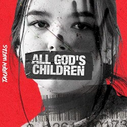 Tauren Wells feat. Steven Furtick - All God's Children