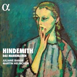 Das Marienleben by Hindemith ;   Juliane Banse ,   Martin Helmchen